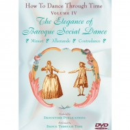 What Is: How to Dance Through Time, vol. IV – The Elegance of Baroque Social Dance